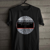 Twenty One Pilots Lyrics Sometimes Quiet Is Violent 912 Shirt For Man And Woman / Tshirt / Custom Shirt