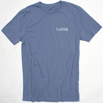 LATER Embroidered Blue Tee by Altru Apparel