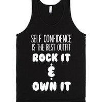 SELF CONFIDENCE IS THE BEST OUTFIT ROCK IT AND OWN IT   Tank Top   SKREENED