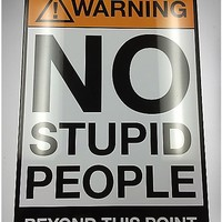 Warning No Stupid People Beyond This Point Tin Sign - Spencer's