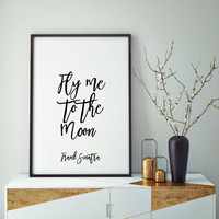 Printable Fly Me To The Moon,FRANK SINATRA ART Wedding Anniversary, Gift For Husband Love Sign, Gift For Him, Quote Prints,Typography Print