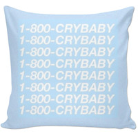 1-800-CRYBABY~Pillow