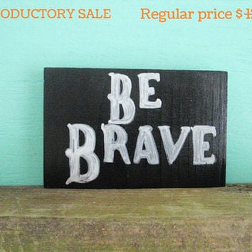 Be Brave sign - Cancer gift - Inspirational sign - Rustic wood sign - Motivational decor - Hand painted sign - Block sign - Small wood sign