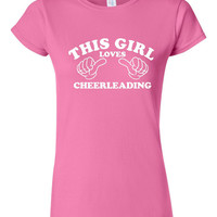 This Girl Loves Cheerleading Tshirt. Sport Tshirts For All Ages. Great Shirt Ladies and Unisex Style Shirt.  Makes a Great Gift