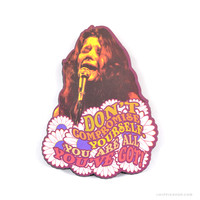 Janis Joplin You Are All You've Got Magnet on Sale for $6.99 at The Hippie Shop