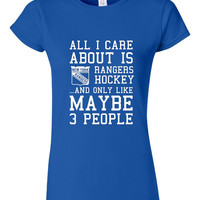 All I Care About RANGERS Hockey Maybe 3 People Playoff Hockey Tee Ladies Mens Kids New York Hockey Fan Tee