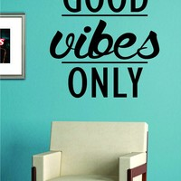 Good Vibes Only Quote Decal Sticker Wall Vinyl Art Words Decor