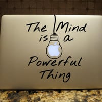 The Mind is a Powerful Thing Decal Custom Vinyl Computer Laptop Mac Car auto vehicle window decal custom sticker Decal