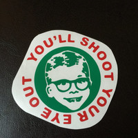 You'll Shoot your Eye Out Decal Any Size a Christmas story