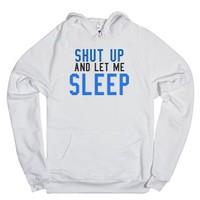 Shut up and let me sleep Hoodie Sweatshirt-Unisex White Hoodie