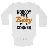 NOBODY PUTS Baby IN THE CORNER - Newborn Baby Bodysuits