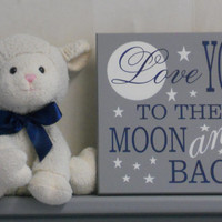 Love You To The Moon and Back, Moon and Star Wall Art Boy Bedroom, Gray and Navy Blue Painted Wood Sign, Baby Boy Nursery Decor / Gift
