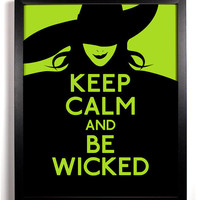 Keep Calm and Be Wicked ( Witch ) 8 x 10 Print Buy 2 Get 1 FREE Keep Calm and Carry On  Keep Calm Posters