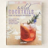 Wild Cocktails From The Midnight Apothecary By Lottie Muir