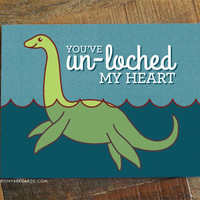 """Funny Love Card """"You've Un-loched My Heart"""" - loch ness monster card, pun card, funny anniversary card, funny valentine card, punny card"""