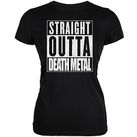 Straight Outta Death Metal Black Juniors Soft T-Shirt