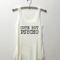 Cute but psycho tank top shirt tumblr quote t shirts with sayings women shirt girl t shirt design Vintage Style