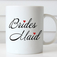 Brides Maid Coffee Mug, Brides Maid Gift, Maid of Honor Gift, Bridesmaid Coffee Mug, Matron of Honor, Wedding Engagement Coffee Mug