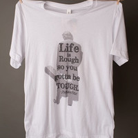 "Gina ""Life is Rough"" Tee"