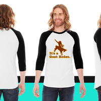 It's a Goat Rodeo American Apparel Unisex 3/4 Sleeve T-Shirt