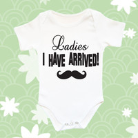 Ladies I have arrived baby boy shower ideas newborn baby boy clothes baby funny saying I have arrived baby boy bodysuit newborn baby clothes