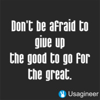 Don't Be Afraid To Give Up The Good To Go For The Great Quote Vinyl Sticker