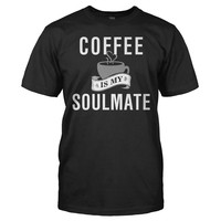 Coffee Is My Soulmate - T Shirt