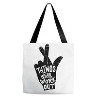things will work out Tote Bags