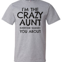 Gifts for aunts | Aunt Gifts | Aunt Shirts | Family Reunion T-shirts | Family T-shirts | Crazy Aunt Shirt | Women's Tees