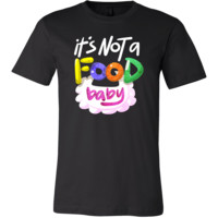Pregnancy Announcement Funny It's Not a Food Baby T Shirt