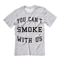 You Can't Smoke With Us T-Shirt | Mean Girls Quote Parody Can't Sit With Us | Funny Weed Shirt Woman | Dab Marijuana Shirt Weed Tee
