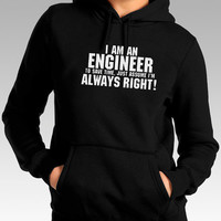 I am an engineer To save time just assume i'm always right Hoodie for Women,Men Hoodie