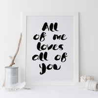 Printable art All of me loves all of you Print,printable quote,love print,love art,home decor,prints and quotes,love art,poster prints,art