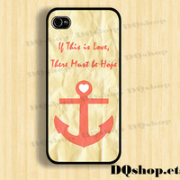 iPhone 5 Case  iPhone 4 ,4s case Anchor Love Quote