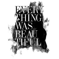 """""""Everything Was Beautiful"""" Graphic Print"""
