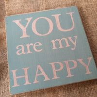 You are my happy aqua blue wooden sign kids room decor sweet gift