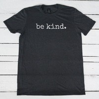Be Kind Graphic Tee T-shirt Women Tee - 6  Colors