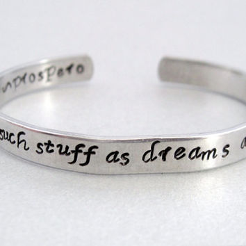 Shakespeare Bracelet - We Are Such Stuff As Dreams Are Made On - 2-Sided Hand Stamped Aluminum Cuff - customizable