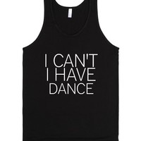I Can't I Have Dance-Unisex Black Tank