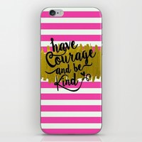 have courage; iPhone & iPod Skin by Pink Berry Patterns