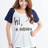 Hi i'm awkward TShirt White Raglan Tee Fashion Funny Slogan Tee Womens Grils Teen Sassy Cute Top Grunge Punk Rock Swag Dope Tumblr Instagram