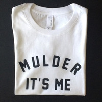 Mulder It's Me (The X-Files Agent Scully Agent Mulder) - T Shirt or Tank Top - Women - Men