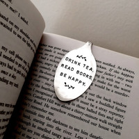 Drink tea read books be happy Recycled Vintage Silver Plate Spoon Bookmark. Book lovers unique boho gift idea. Hand Stamped Australian made