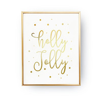 Holly Jolly Print, Real Gold Foil Print, Christmas Print, Christmas Decor, Nursery Decor, Holiday Sign, Holiday Print, Santa Christmas, 8x10