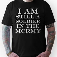 I am still a soldier in the MCRmy Unisex T-Shirt