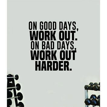 Good Bad Days Work Out Quote Wall Decal Sticker Vinyl Art Wall Bedroom Room Home Decor Inspirational Motivational Sports Lift Gym Fitness Girls Train Beast