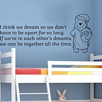 Wall Decals Quotes Vinyl Sticker Decal Quote Winnie the Pooh I think we dream so we don't have to be apart for so long Nursery Baby Room Kids Boys Girls Home Decor Bedroom Art Design Interior NS864