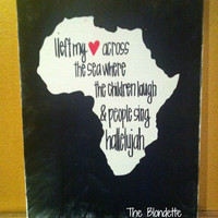 I left my heart across the sea. Jackie Castro. Africa. 9 x 12 canvas. Lyric. Quote.