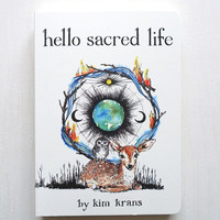 HELLO SACRED LIFE   THE WILD UNKNOWN