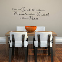 Saying Wall Decal - May every Sunrise hold more Promise Wall Decal - Phrase Wall Art